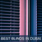 5 Companies for the Best Blinds in Dubai
