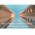 The 5 Best Property Management Companies in Dubai