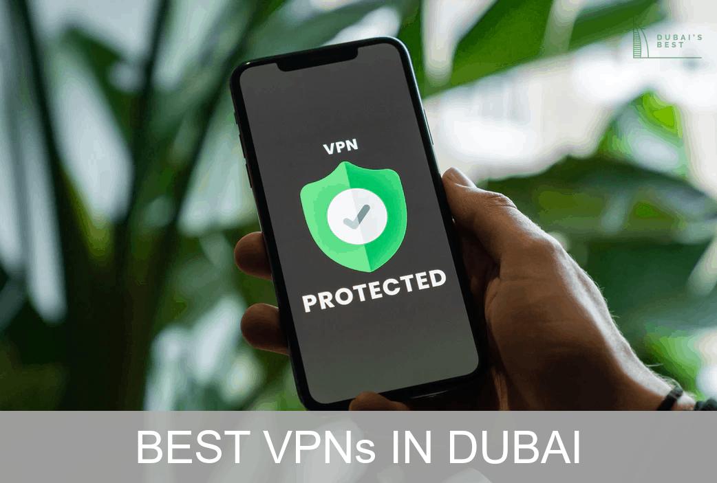 Best VPN in Dubai