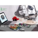 The 5 Best 3D Printing Services in Dubai