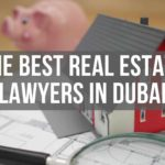 4 Firms for the Best Real Estate Lawyers in Dubai